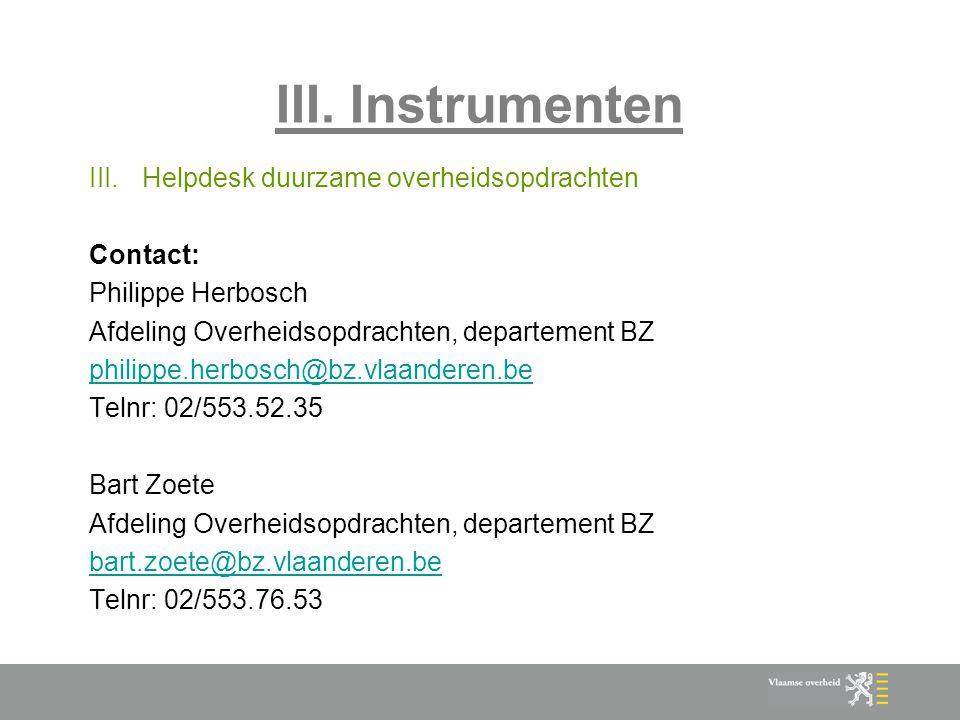 III. Instrumenten Helpdesk duurzame overheidsopdrachten Contact: