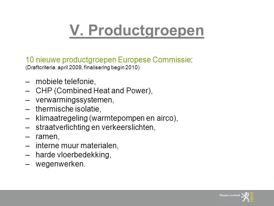 V. Productgroepen 10 nieuwe productgroepen Europese Commissie: