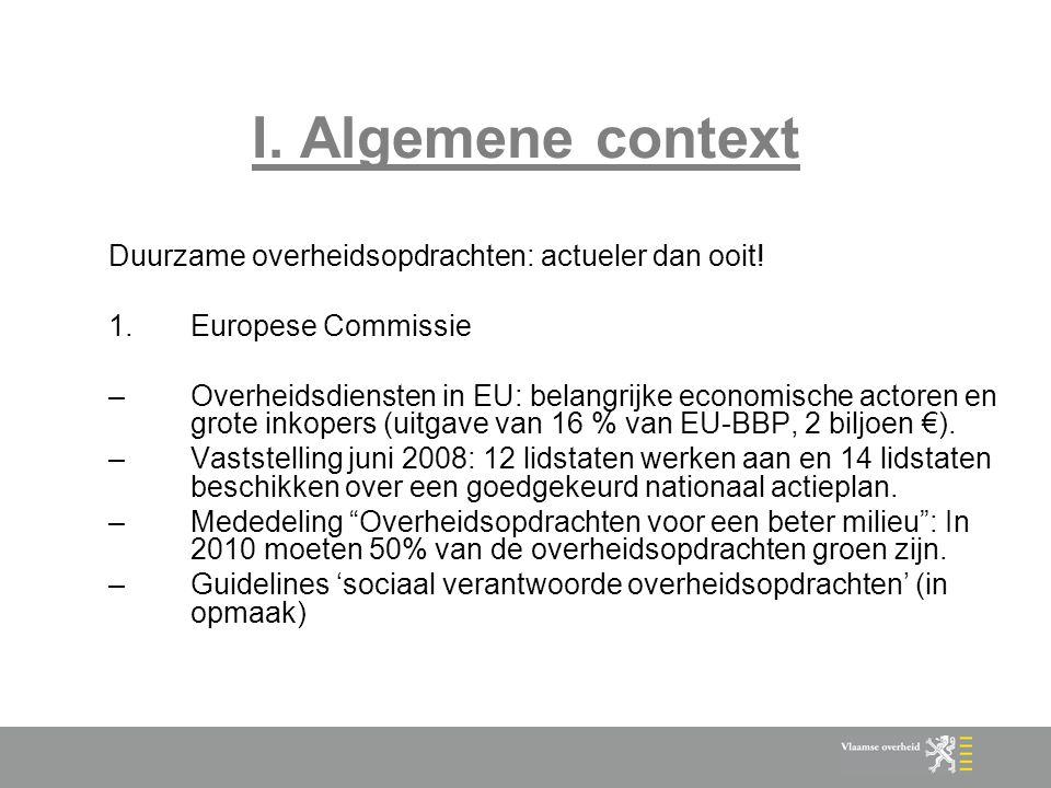 I. Algemene context Duurzame overheidsopdrachten: actueler dan ooit!