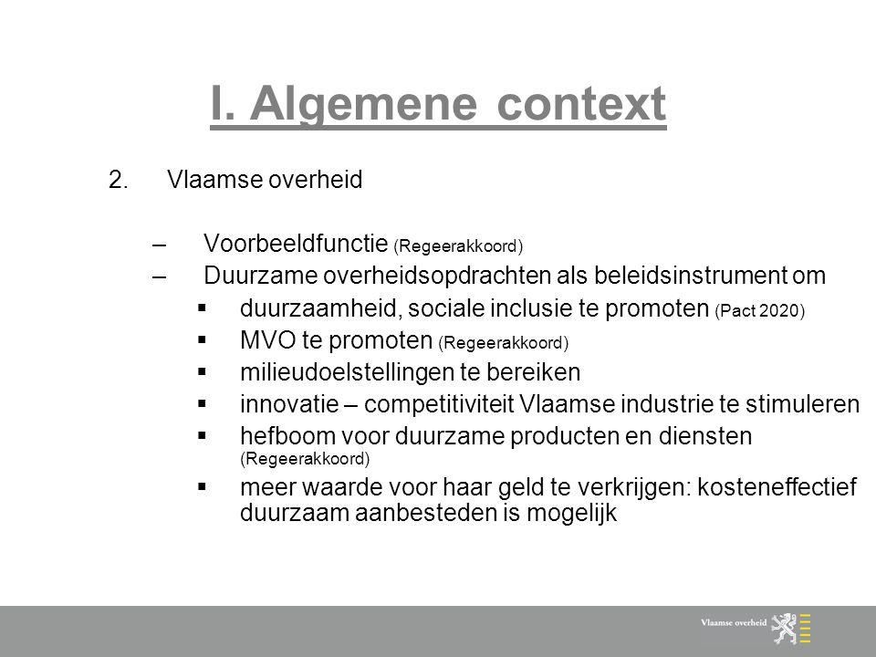 I. Algemene context Vlaamse overheid Voorbeeldfunctie (Regeerakkoord)