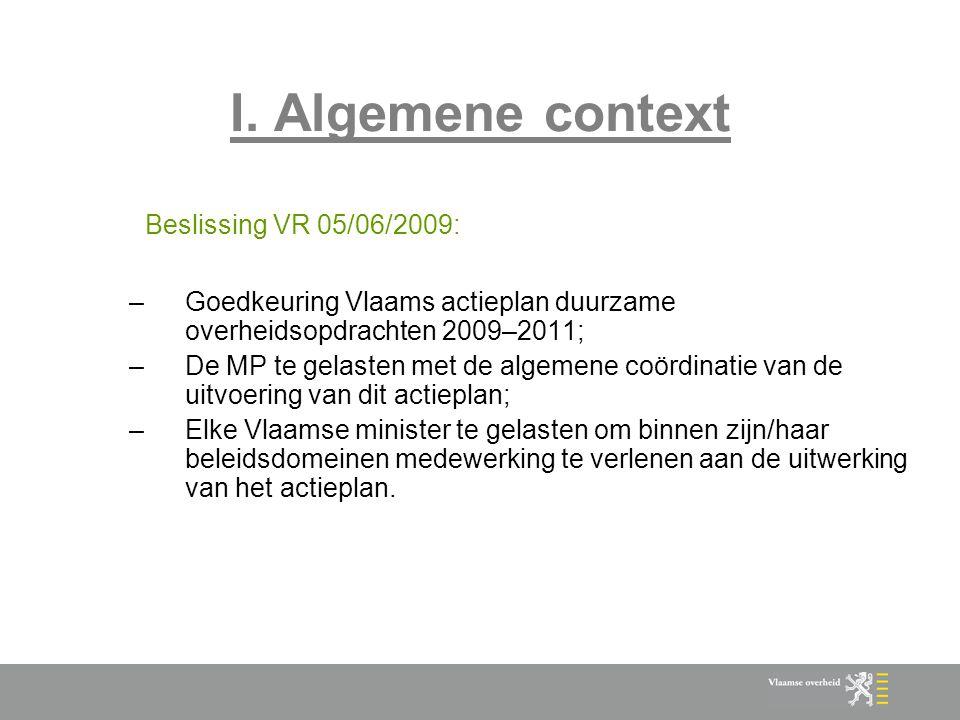 I. Algemene context Beslissing VR 05/06/2009: