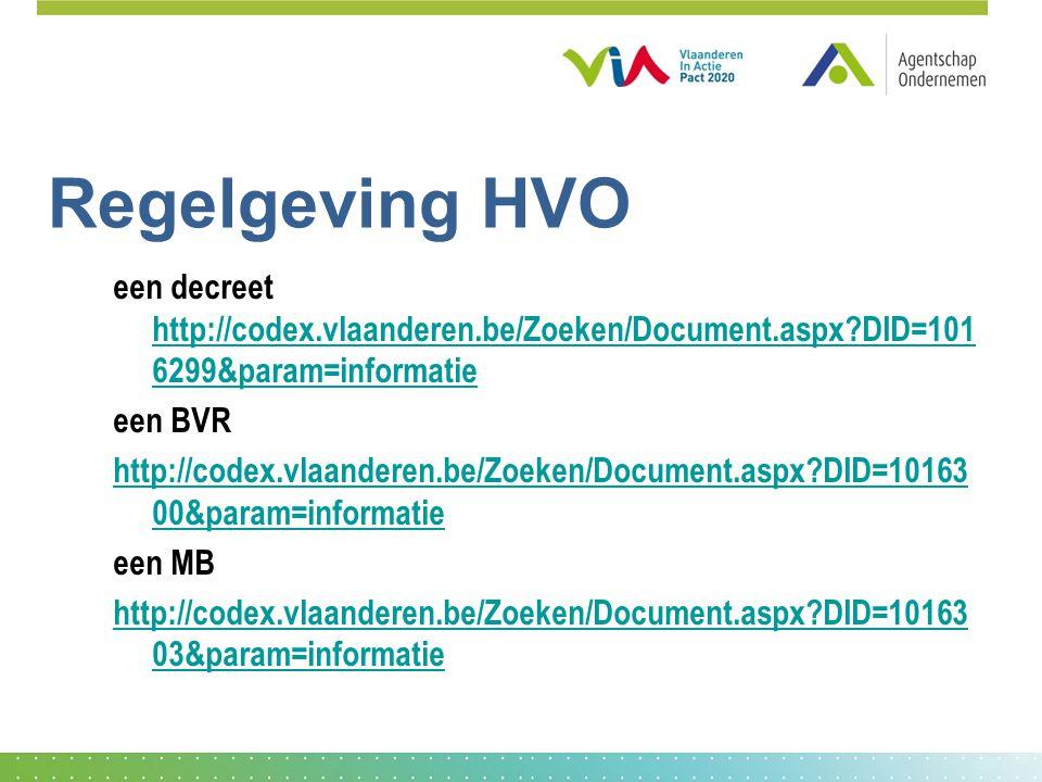 Regelgeving HVO een decreet http://codex.vlaanderen.be/Zoeken/Document.aspx DID=1016299&param=informatie.