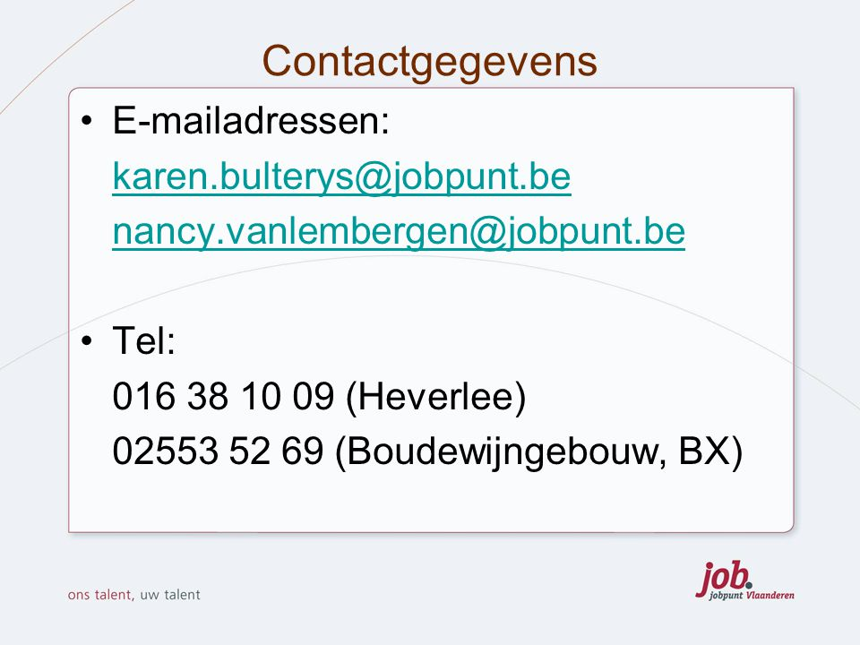 Contactgegevens E-mailadressen: karen.bulterys@jobpunt.be