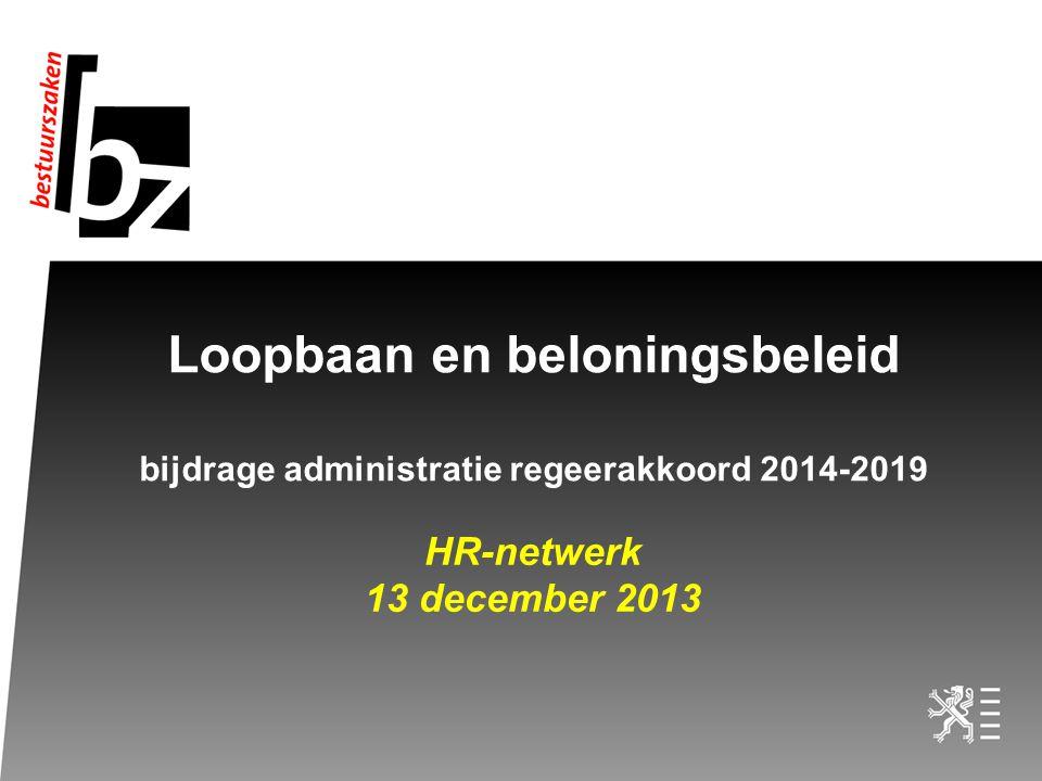 Loopbaan en beloningsbeleid bijdrage administratie regeerakkoord 2014-2019
