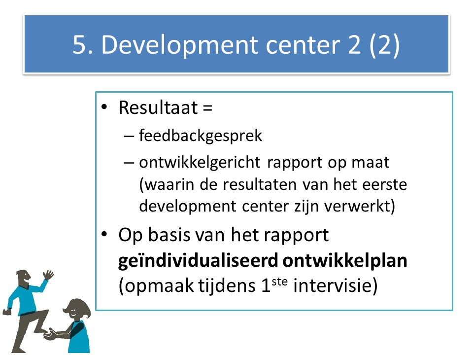 5. Development center 2 (2) Resultaat =