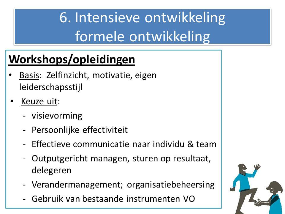 6. Intensieve ontwikkeling formele ontwikkeling