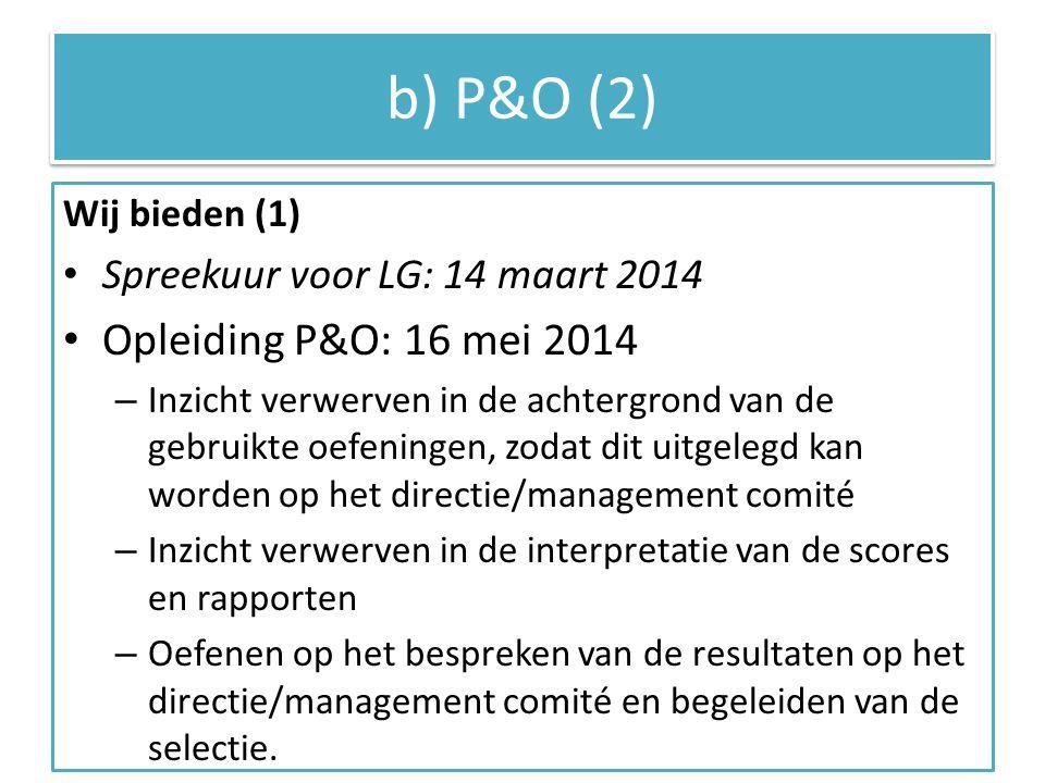 b) P&O (2) Opleiding P&O: 16 mei 2014 Spreekuur voor LG: 14 maart 2014