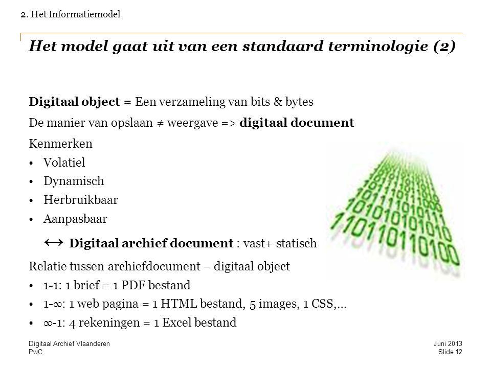 Het model gaat uit van een standaard terminologie (2)