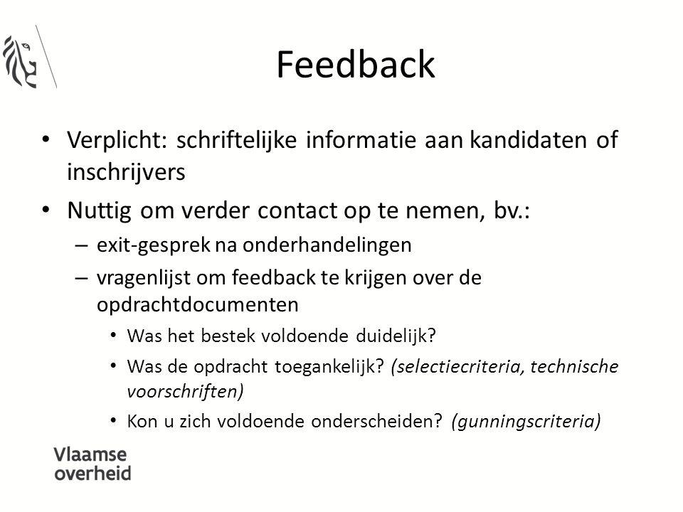 Feedback Verplicht: schriftelijke informatie aan kandidaten of inschrijvers. Nuttig om verder contact op te nemen, bv.: