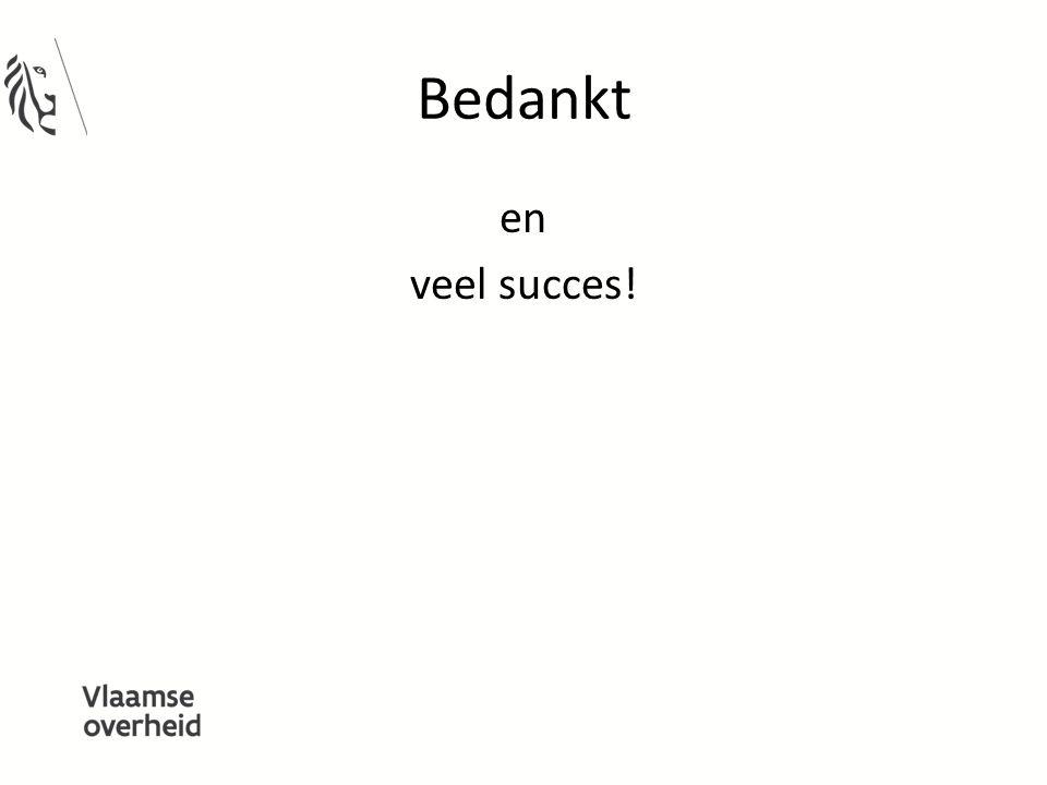Bedankt en veel succes!