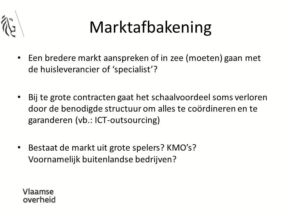 Marktafbakening Een bredere markt aanspreken of in zee (moeten) gaan met de huisleverancier of 'specialist'