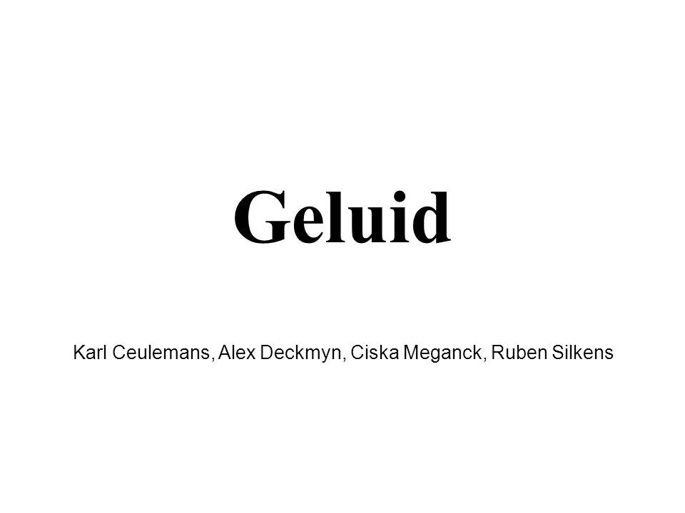 Geluid Karl Ceulemans, Alex Deckmyn, Ciska Meganck, Ruben Silkens
