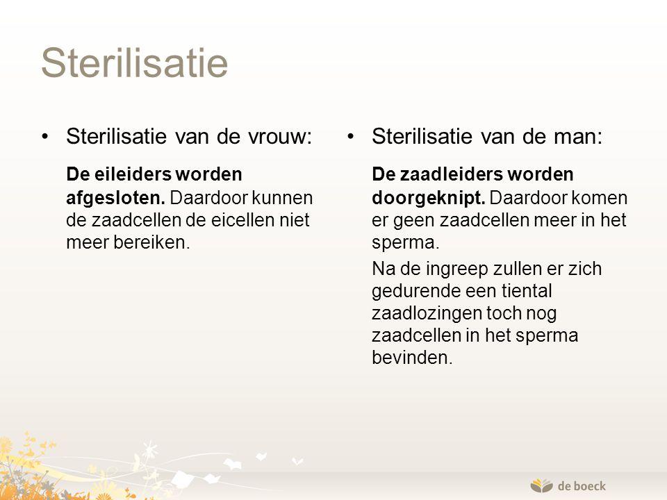 Sterilisatie Sterilisatie van de vrouw: De eileiders worden afgesloten. Daardoor kunnen de zaadcellen de eicellen niet meer bereiken.