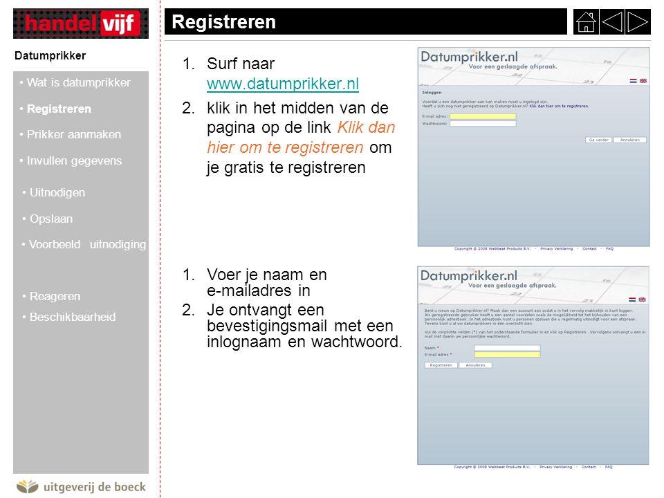 Registreren Surf naar www.datumprikker.nl