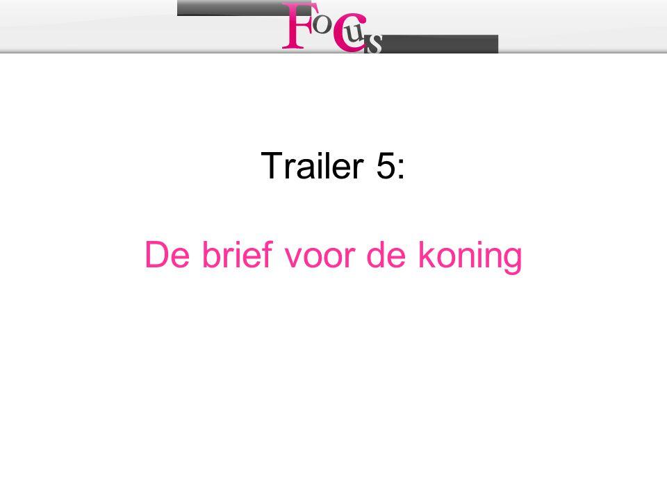 Trailer 5: De brief voor de koning