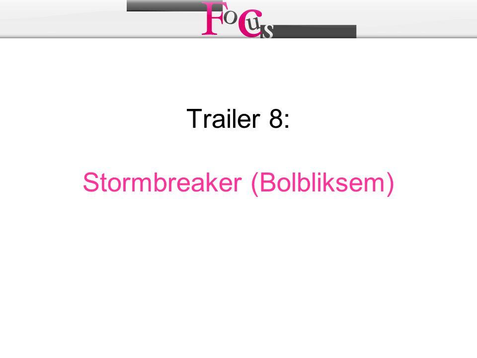 Trailer 8: Stormbreaker (Bolbliksem)