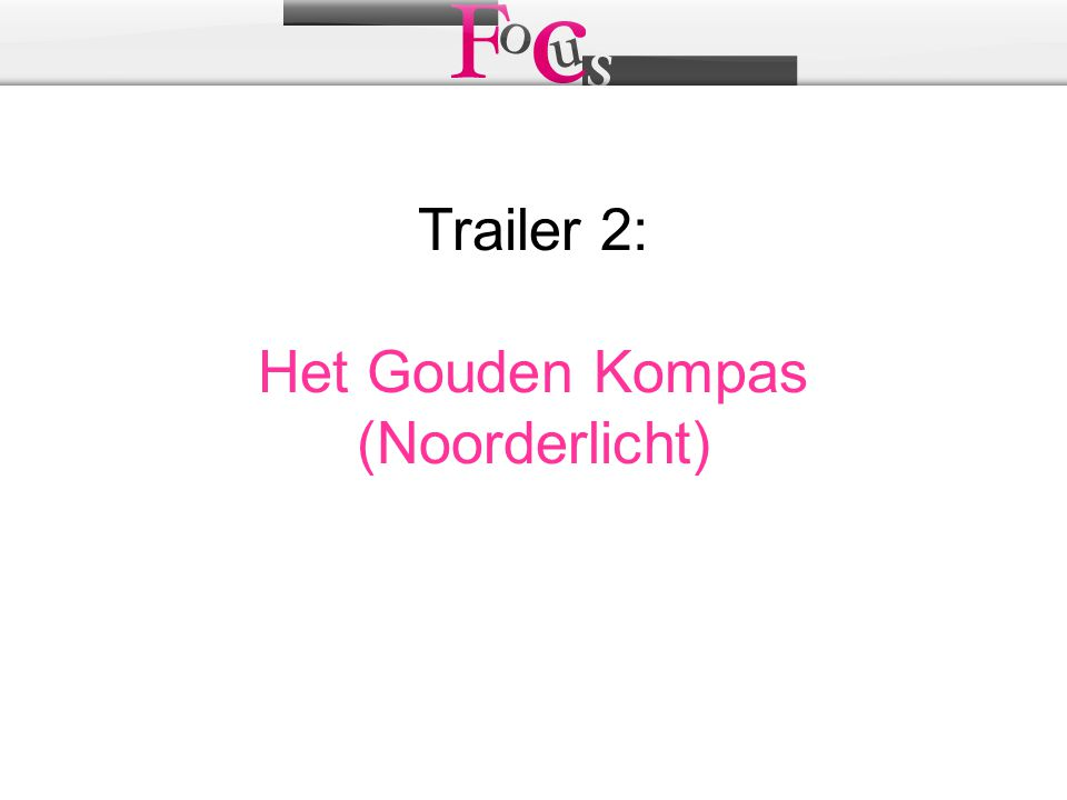 Trailer 2: Het Gouden Kompas (Noorderlicht)