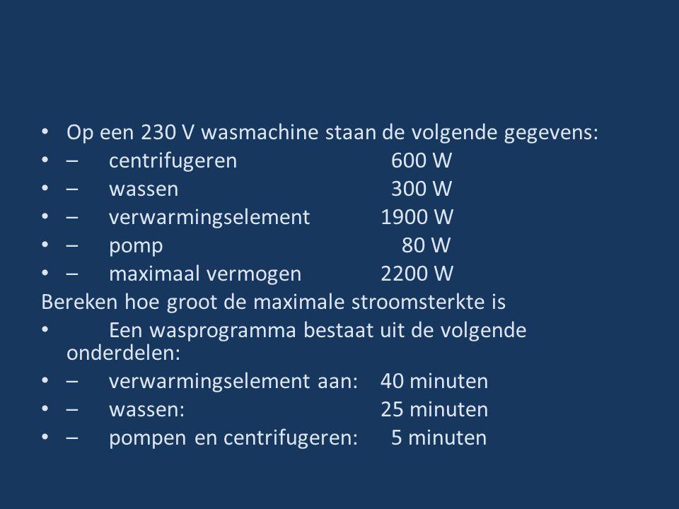 Op een 230 V wasmachine staan de volgende gegevens: