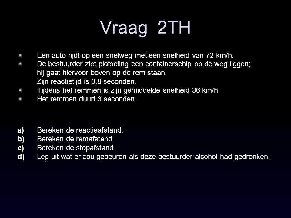 Vraag 2TH Een auto rijdt op een snelweg met een snelheid van 72 km/h.