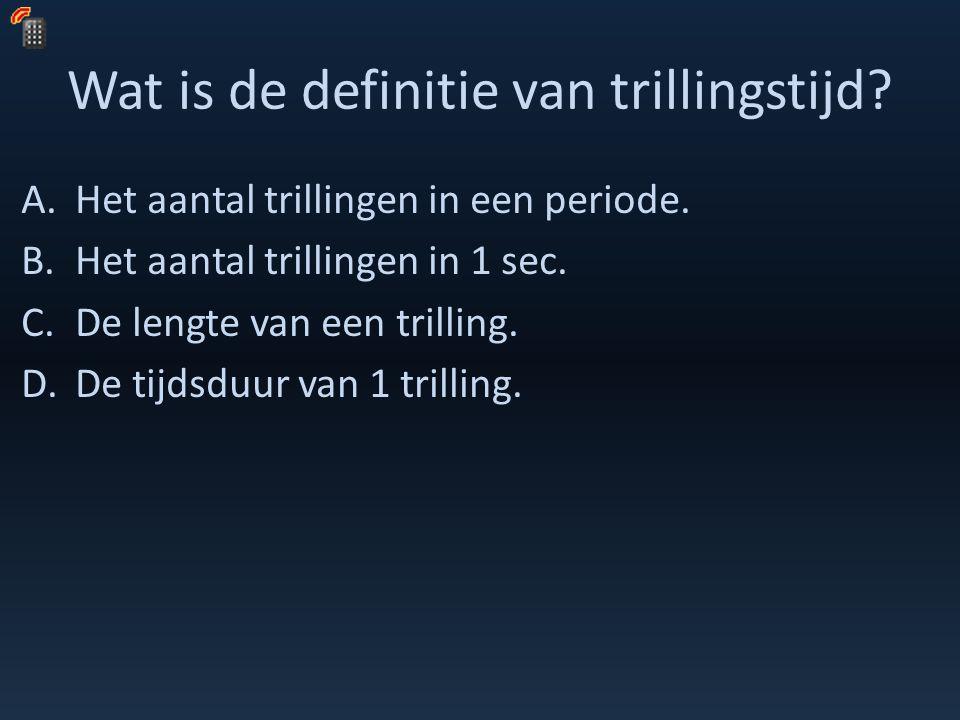 Wat is de definitie van trillingstijd