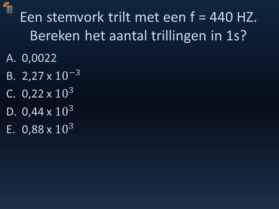 Een stemvork trilt met een f = 440 HZ