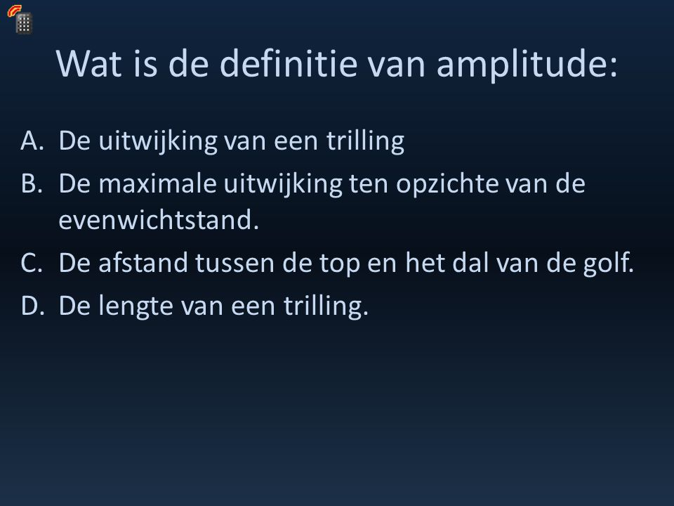 Wat is de definitie van amplitude: