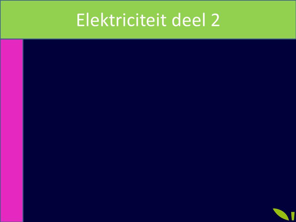 Elektriciteit deel 2