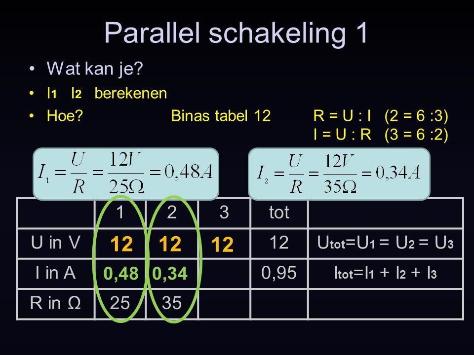 Parallel schakeling 1 12 12 12 Wat kan je 1 2 3 tot U in V 12