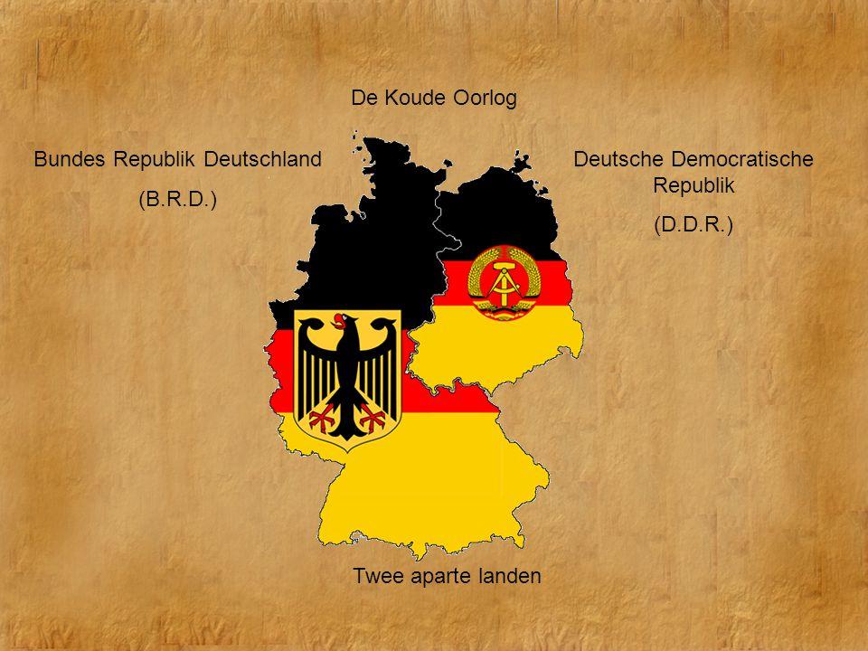 Bundes Republik Deutschland (B.R.D.) Deutsche Democratische Republik