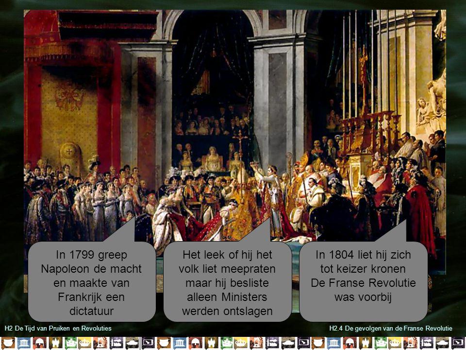 In 1799 greep Napoleon de macht en maakte van Frankrijk een dictatuur