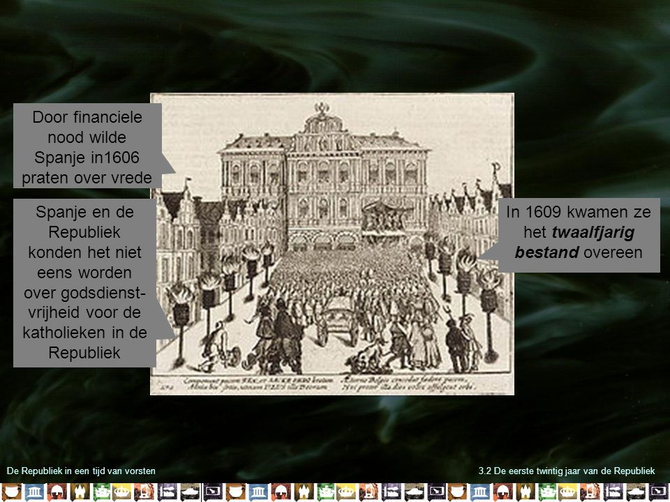 Door financiele nood wilde Spanje in1606 praten over vrede
