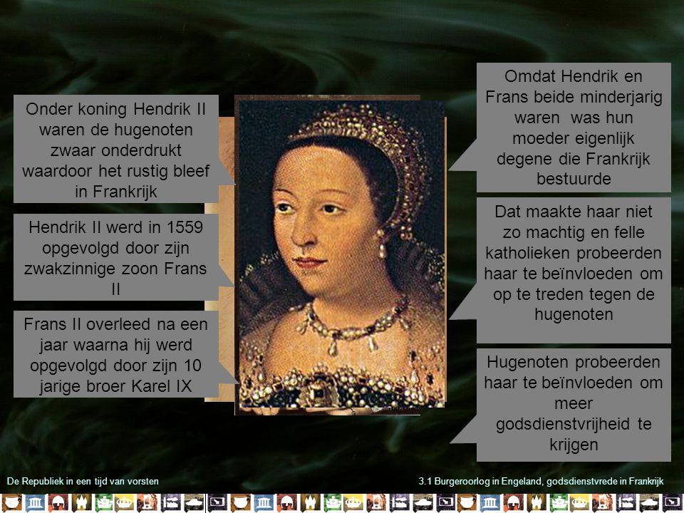 Hendrik II werd in 1559 opgevolgd door zijn zwakzinnige zoon Frans II