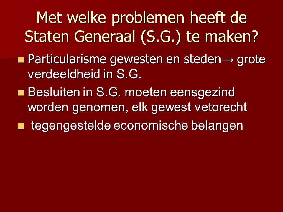 Met welke problemen heeft de Staten Generaal (S.G.) te maken
