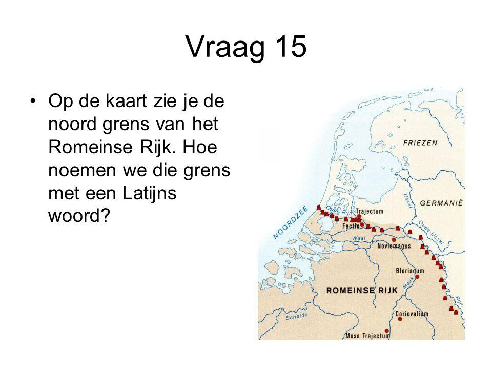 Vraag 15 Op de kaart zie je de noord grens van het Romeinse Rijk.
