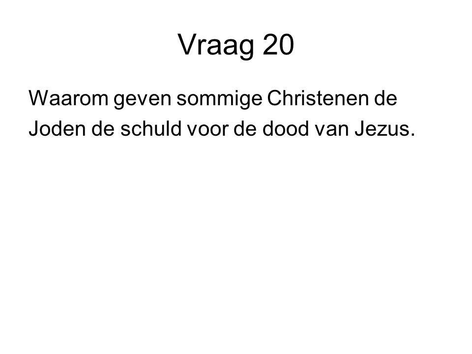 Vraag 20 Waarom geven sommige Christenen de