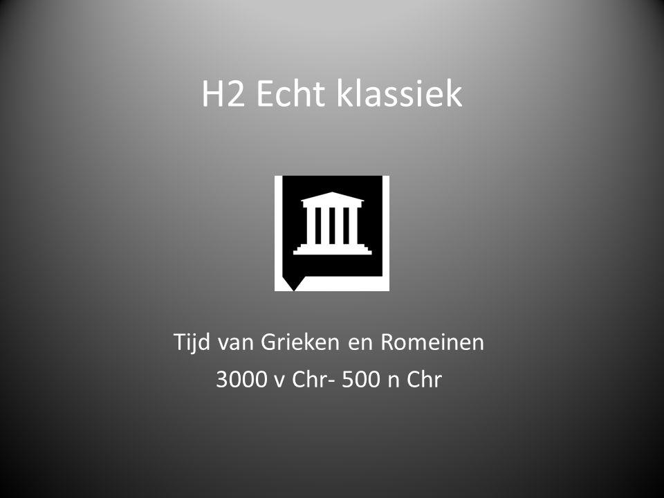 Tijd van Grieken en Romeinen 3000 v Chr- 500 n Chr