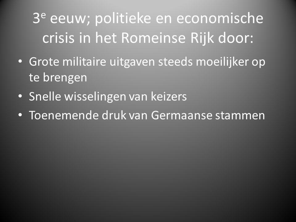 3e eeuw; politieke en economische crisis in het Romeinse Rijk door: