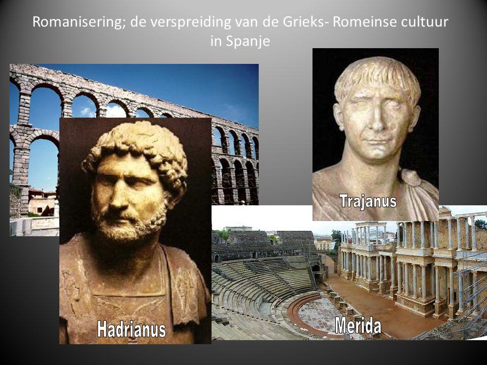 Romanisering; de verspreiding van de Grieks- Romeinse cultuur in Spanje