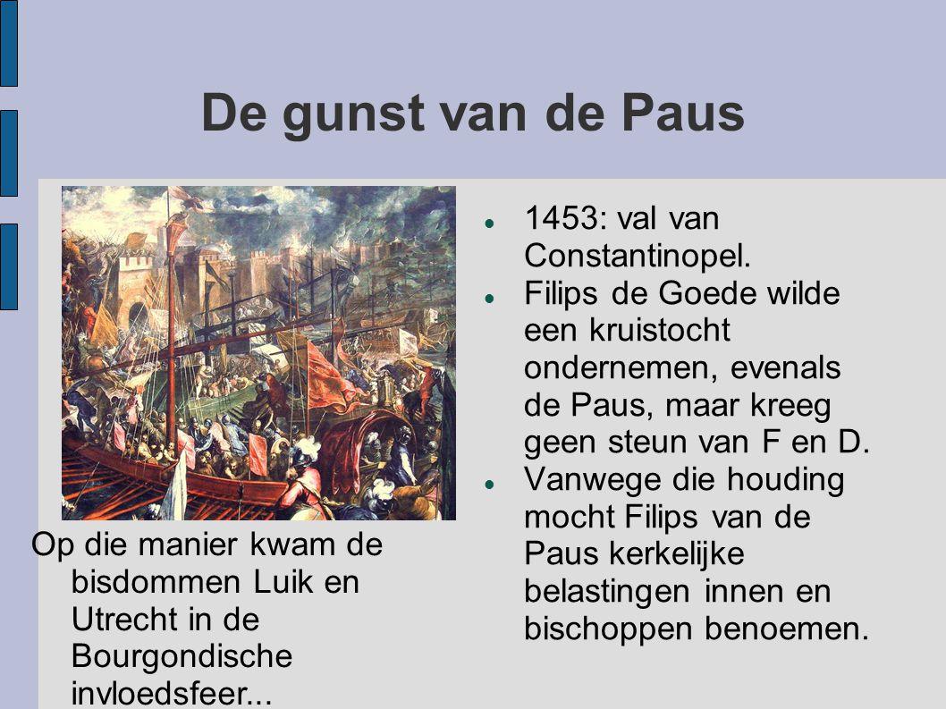 De gunst van de Paus 1453: val van Constantinopel.