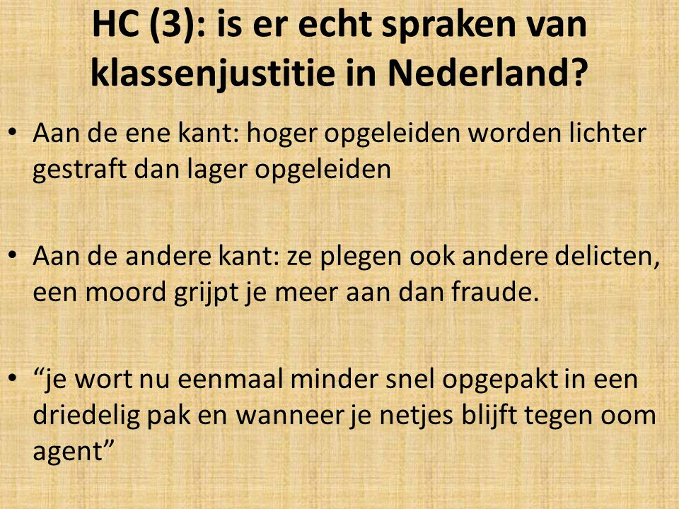 HC (3): is er echt spraken van klassenjustitie in Nederland