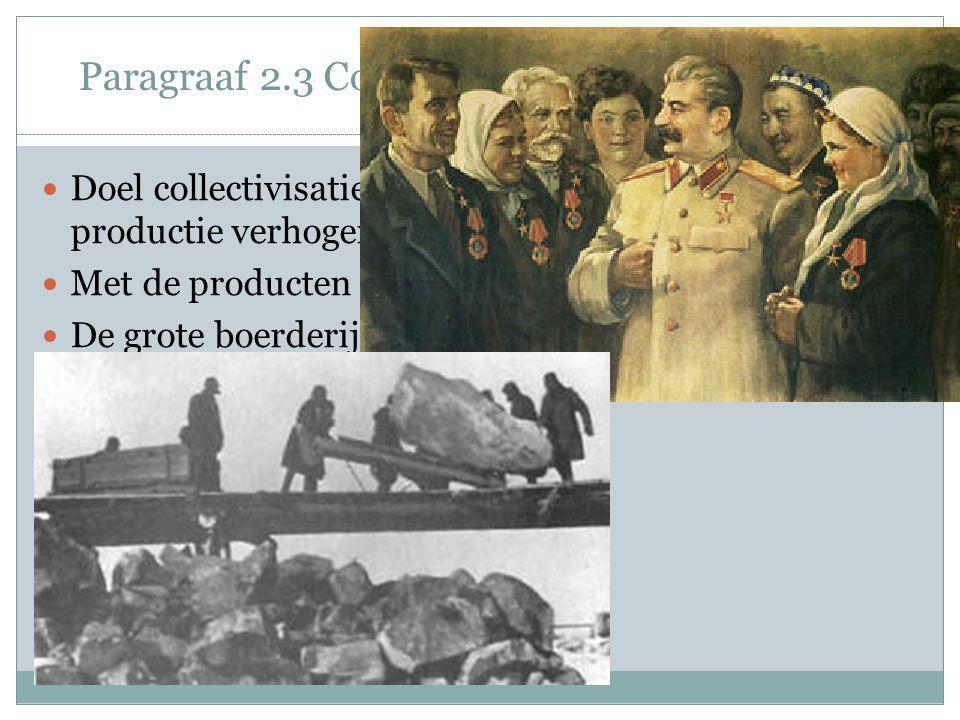 Paragraaf 2.3 Collectivisatie van de landbouw