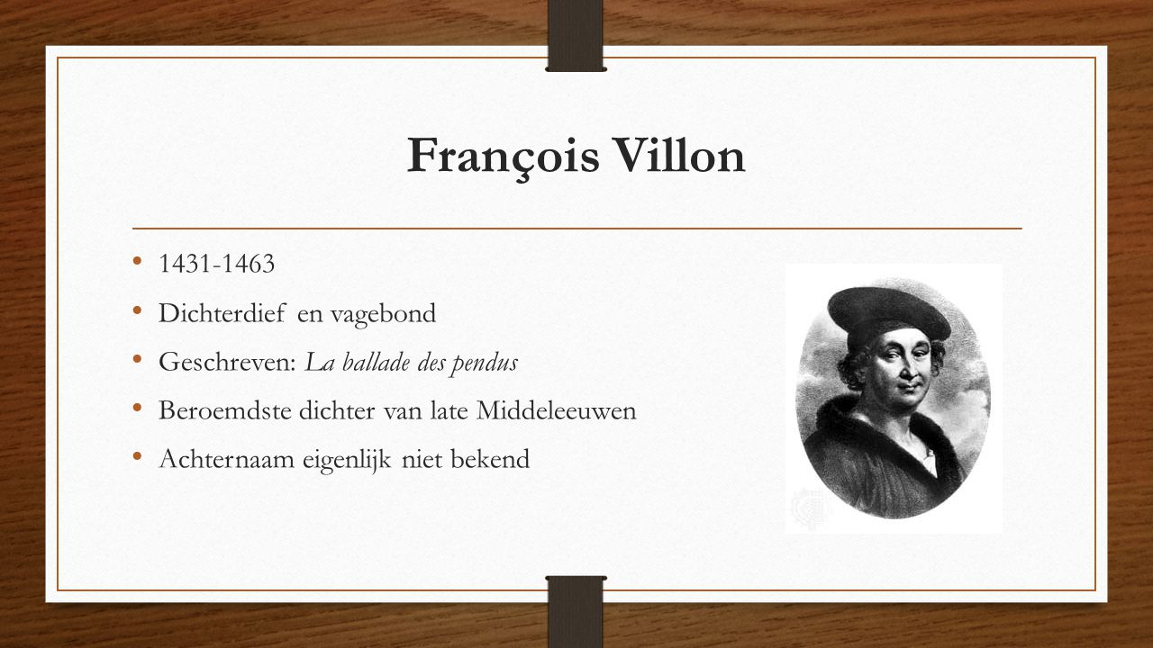François Villon 1431-1463 Dichterdief en vagebond