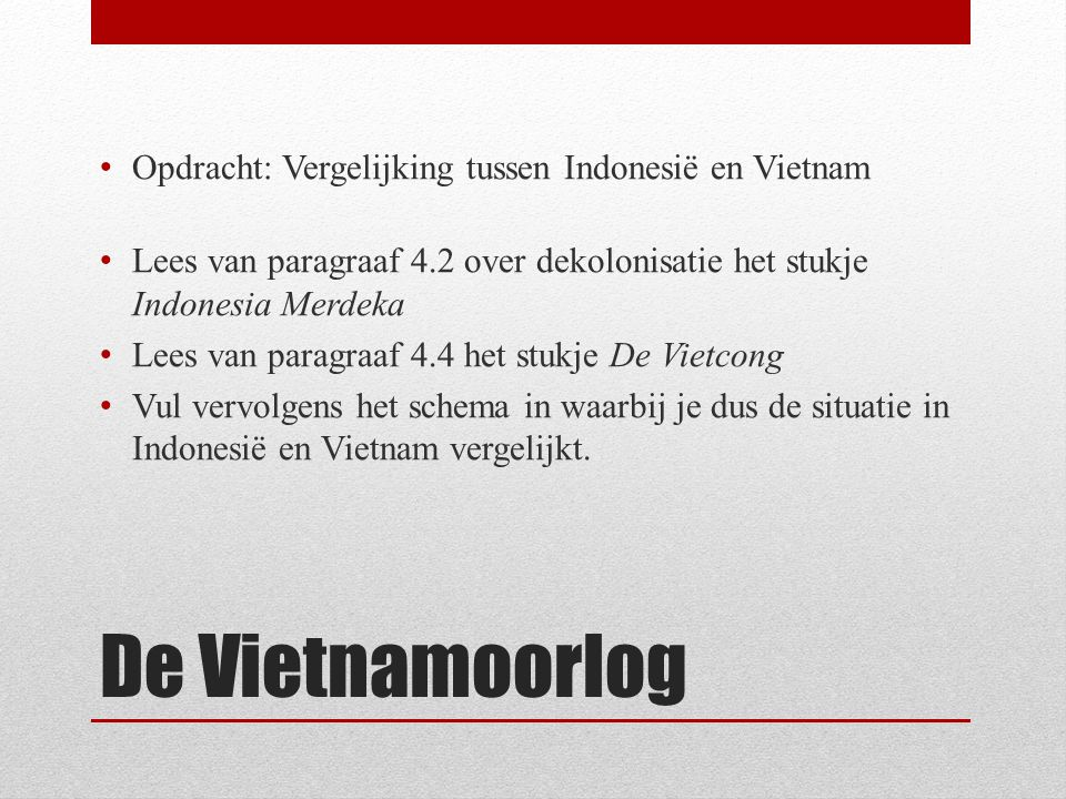 De Vietnamoorlog Opdracht: Vergelijking tussen Indonesië en Vietnam