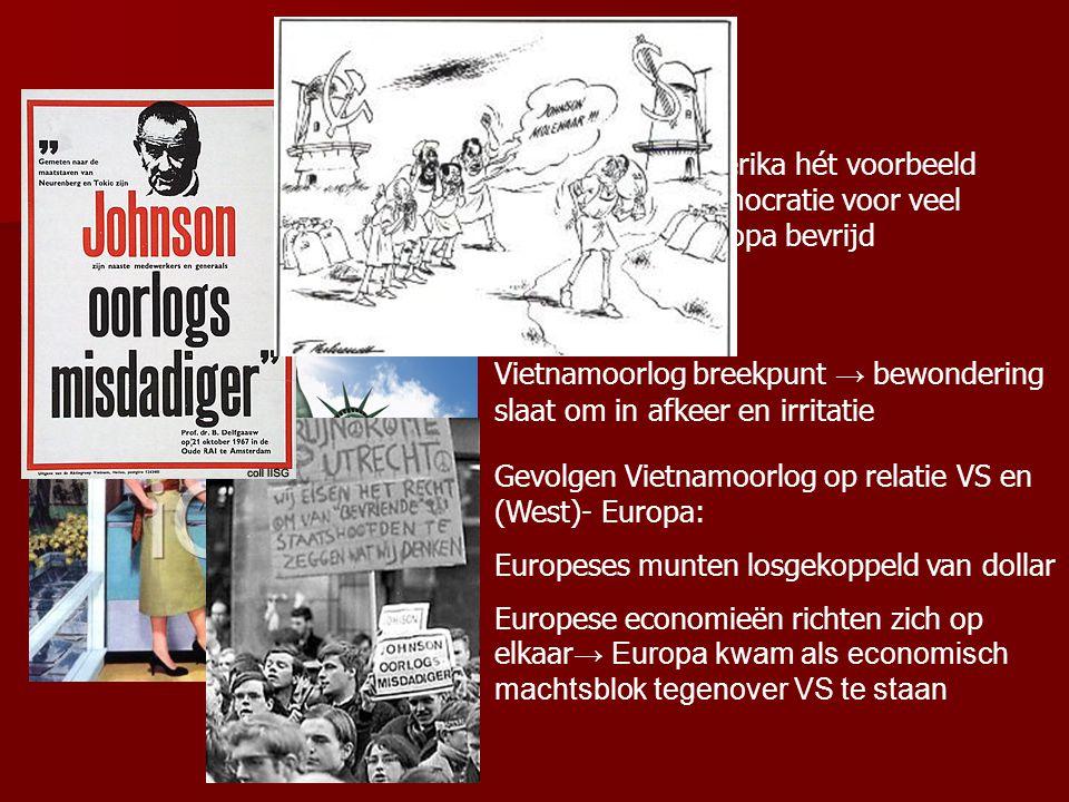 5.3 Een nationaal trauma Rond 1960 was Amerika hét voorbeeld van welvaart en democratie voor veel landen; hadden Europa bevrijd.