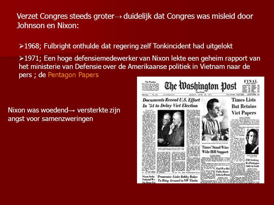 Verzet Congres steeds groter→ duidelijk dat Congres was misleid door Johnson en Nixon: