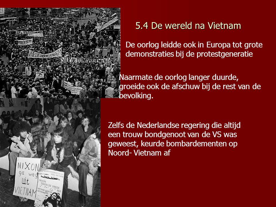 5.4 De wereld na Vietnam De oorlog leidde ook in Europa tot grote demonstraties bij de protestgeneratie.