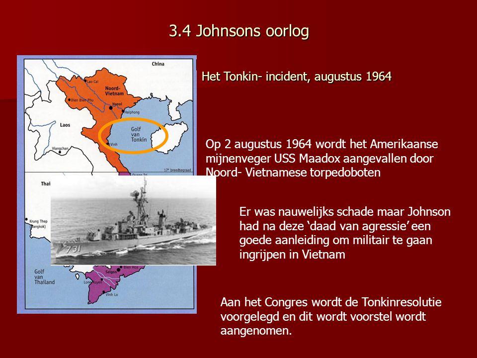 3.4 Johnsons oorlog Het Tonkin- incident, augustus 1964