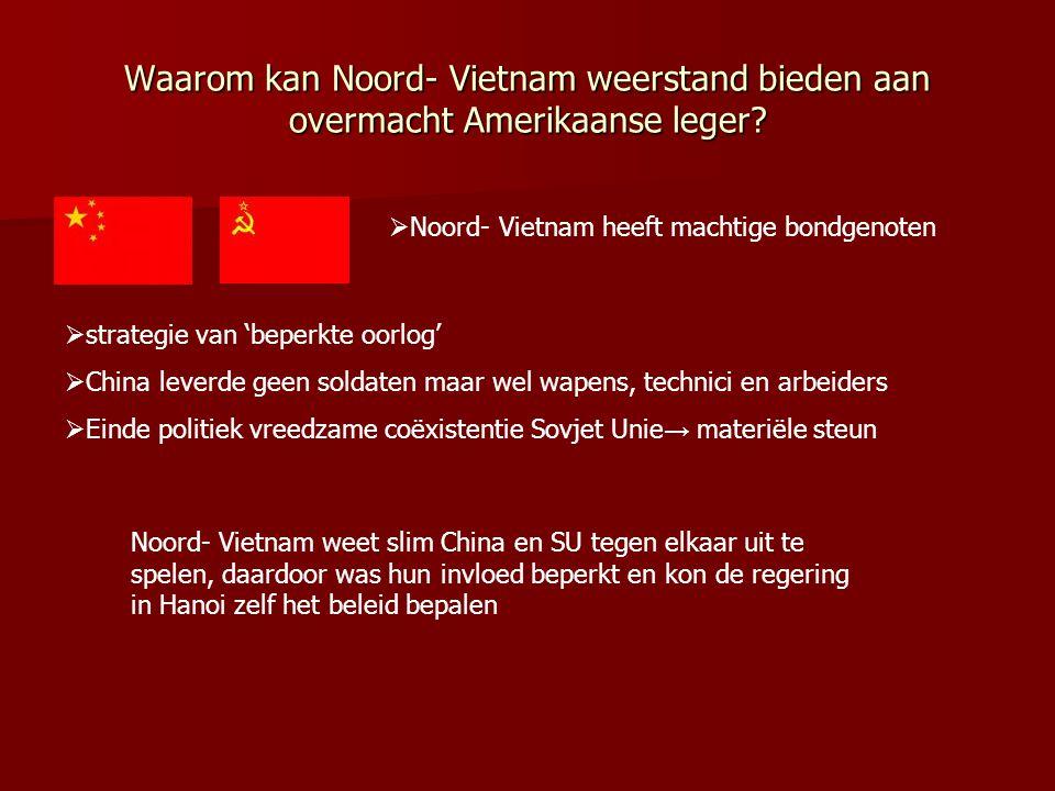 Waarom kan Noord- Vietnam weerstand bieden aan overmacht Amerikaanse leger