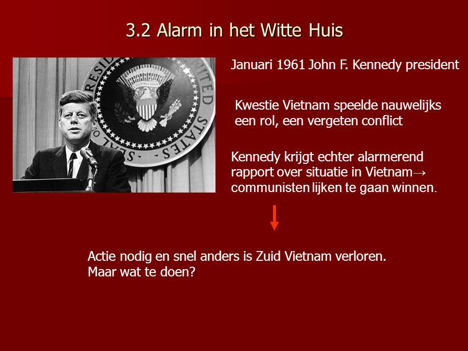 3.2 Alarm in het Witte Huis Januari 1961 John F. Kennedy president