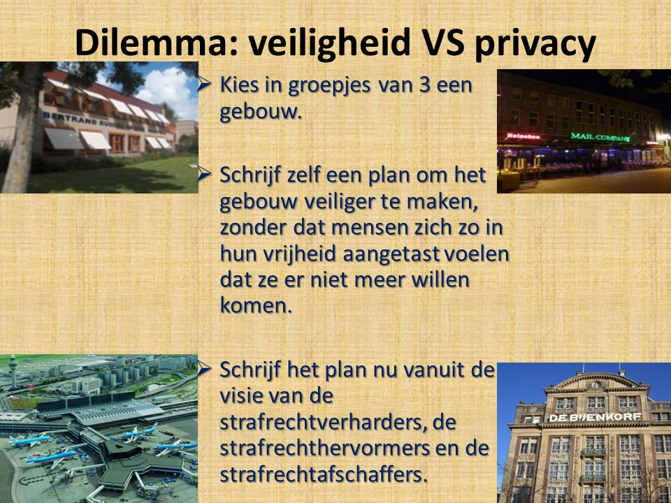 Dilemma: veiligheid VS privacy